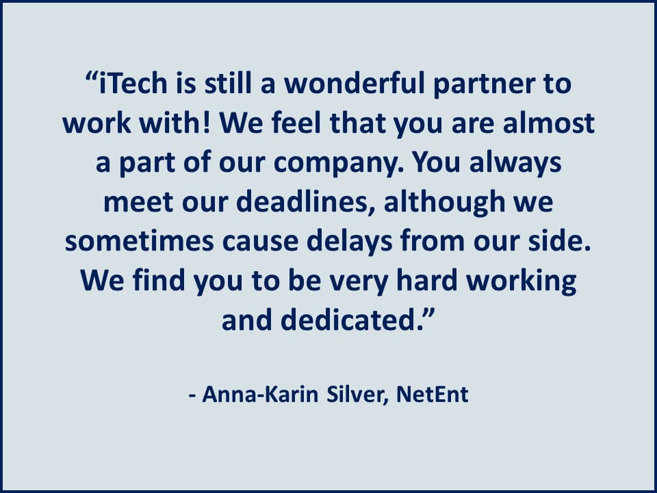 iTech is a wonderful partner to work with! -NetEnt