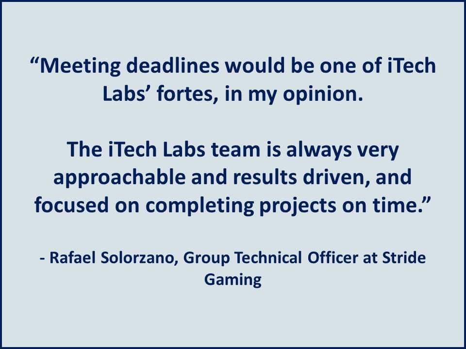 Meeting deadlines would be one of iTech Labs' fortes, in my opinion - Stride Gaming